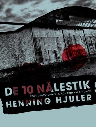 Henning Hjuler (f. 1915): De 10 nålestik : spændingsroman