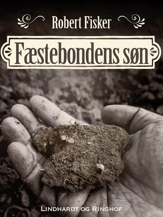 Robert Fisker: Fæstebondens søn