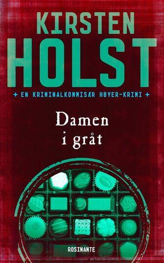 Kirsten Holst (f. 1936): Damen i gråt
