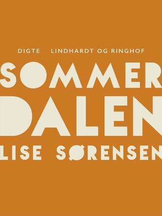 Lise Sørensen (f. 1926): Sommerdalen : digte