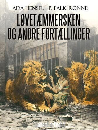 Ada Hensel: Løvetæmmersken og andre fortællinger