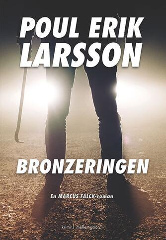 Poul Erik Larsson: Bronzeringen