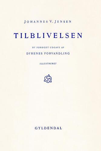 Johannes V. Jensen (f. 1873): Tilblivelsen