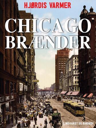 Hjørdis Varmer: Chicago brænder