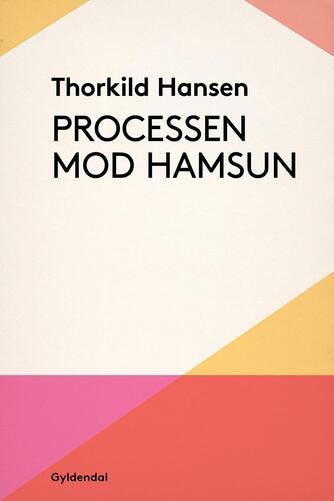 Thorkild Hansen (f. 1927): Processen mod Hamsun