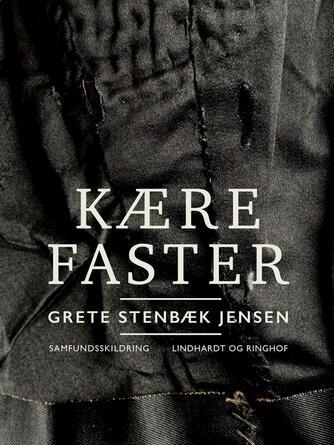 Grete Stenbæk Jensen: Kære faster : samfundsskildring