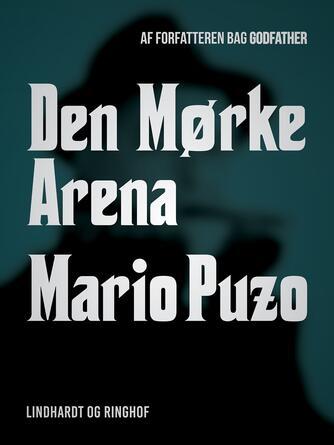 Mario Puzo: Den mørke arena