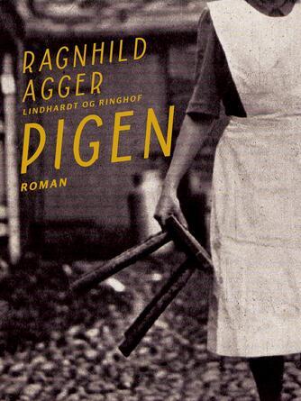 Ragnhild Agger: Pigen : roman