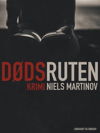 Niels Martinov: Dødsruten : krimi