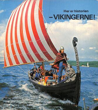 Palle Petersen (f. 1943): Her er historien : Vikingerne!