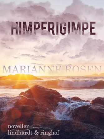 Marianne Rosen: Himperigimpe : noveller