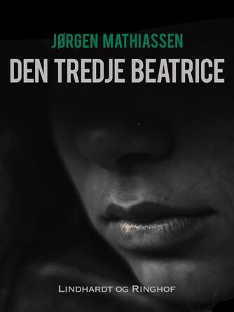 Jørgen Mathiassen: Den tredje Beatrice
