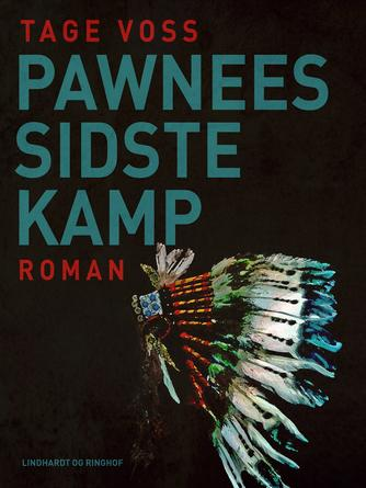 Tage Voss: Pawnees sidste kamp : roman