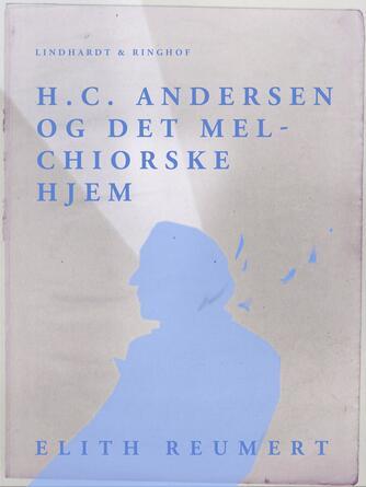 Elith Reumert: H.C. Andersen og det Melchiorske Hjem