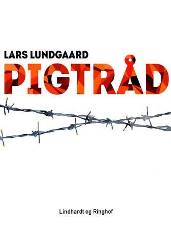 Lars Lundgaard (f. 1945): Pigtråd