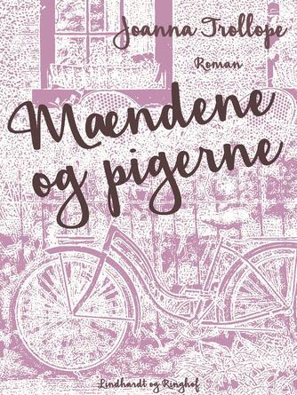 Joanna Trollope: Mændene og pigerne : roman