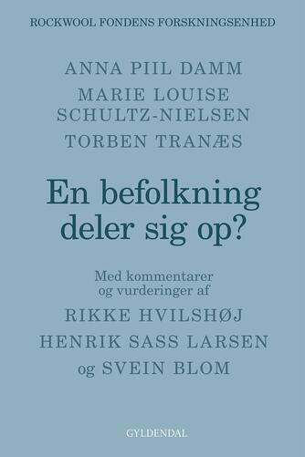 Torben Tranæs, Anna Piil Damm, Marie Louise Schultz-Nielsen: En befolkning deler sig op?