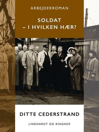 Ditte Cederstrand: Soldat - i hvilken hær? : arbejderroman