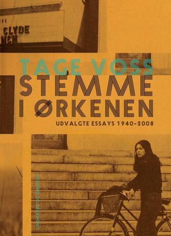 Tage Voss: Stemme i ørkenen : udvalgte essays 1940-2008