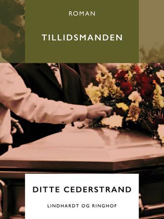 Ditte Cederstrand: Tillidsmanden : roman
