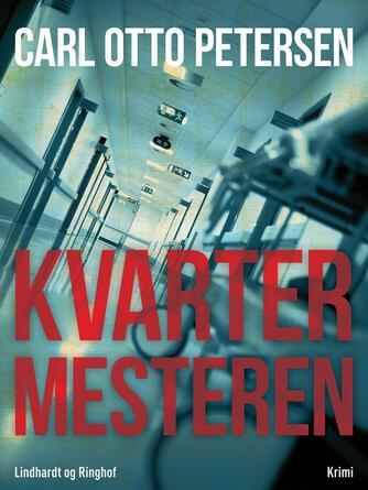 Carl Otto Petersen (f. 1923): Kvartermesteren : krimi