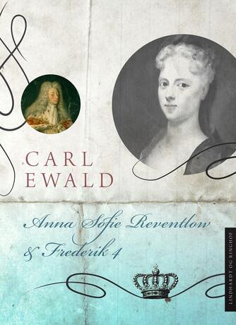 Carl Ewald: Anna Sofie Reventlow og Frederik 4.