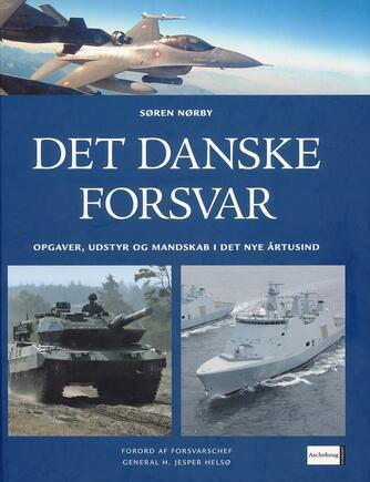 Søren Nørby (f. 1976-04-14): Det danske forsvar : opgaver, udstyr og mandskab i det nye årtusind
