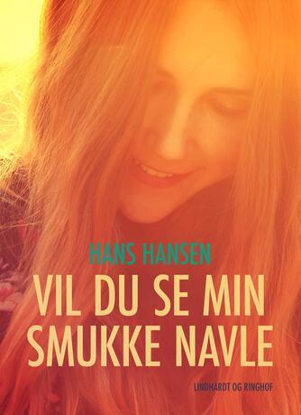 Hans Hansen (f. 1939): Vil du se min smukke navle
