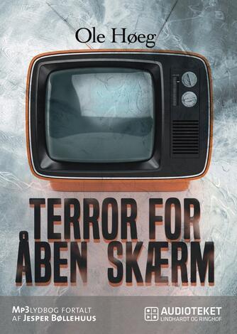 Ole Høeg: Terror for åben skærm