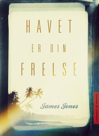 James Jones: Havet er din frelse