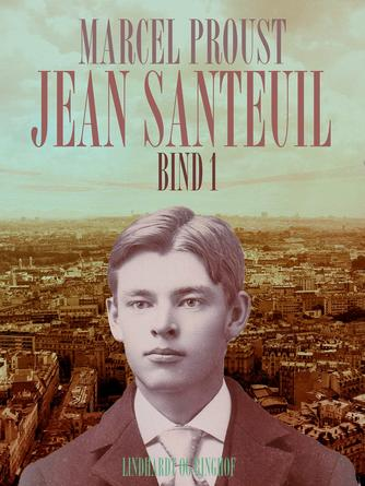 Marcel Proust: Jean Santeuil. Bind 1