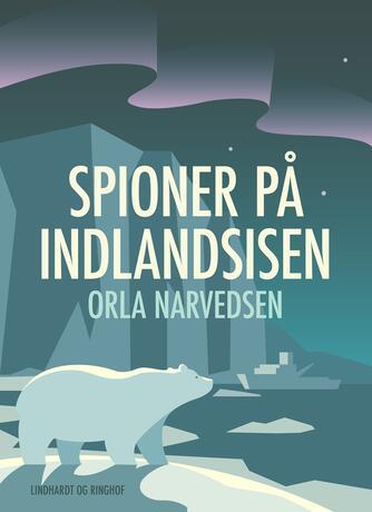 O. Narvedsen: Spioner på indlandsisen
