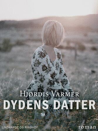 Hjørdis Varmer: Dydens datter : roman