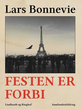 Lars Bonnevie: Festen er forbi : samfundsskildring