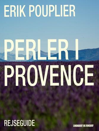 Erik Pouplier: Perler i Provence : rejseguide