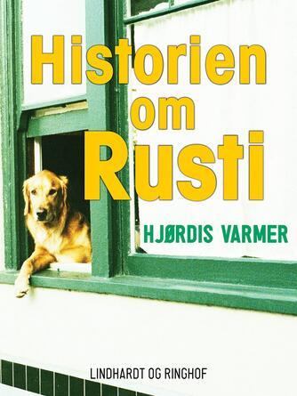 Hjørdis Varmer: Historien om Rusti