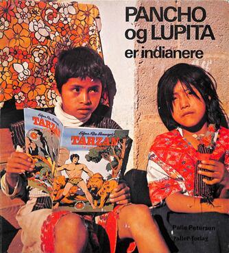 Palle Petersen (f. 1943): Pancho og Lupita er indianere