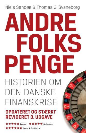 Niels Sandøe, Thomas G. Svaneborg: Andre folks penge : historien om den danske finanskrise