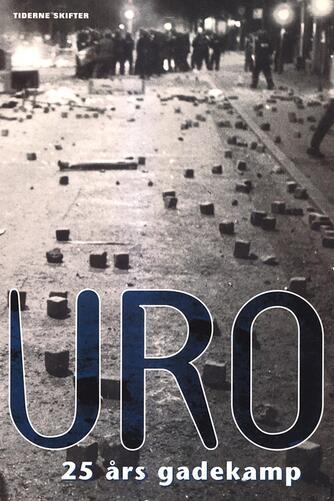Tom Heinemann: Uro : 25 års gadekamp