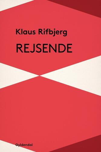 Klaus Rifbjerg: Rejsende