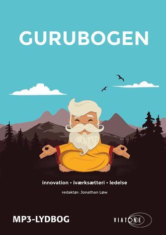 : Gurubogen : innovation, iværksætteri, ledelse