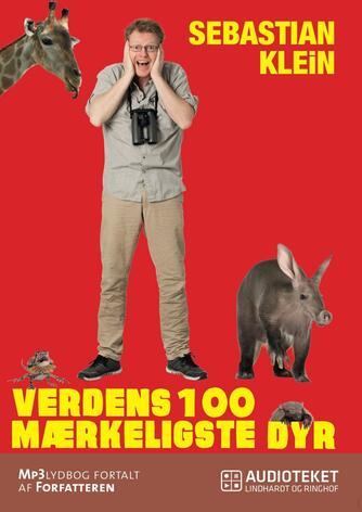 Sebastian Klein: Verdens 100 mærkeligste dyr