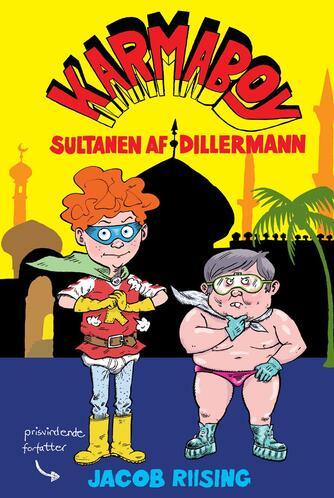 Jacob Riising: Karmaboy - sultanen af Dillermann