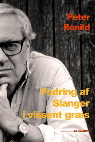 Peter Ronild: Fodring af slanger i vissent græs : noveller