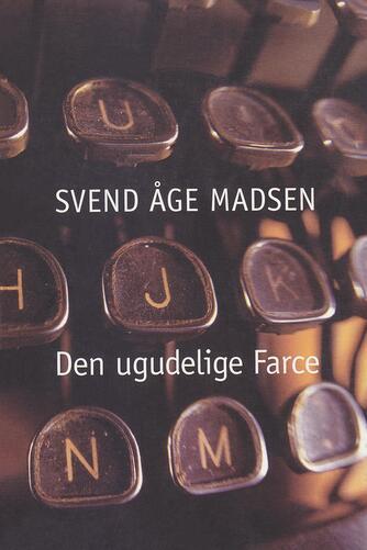 Svend Åge Madsen (f. 1939): Den ugudelige farce