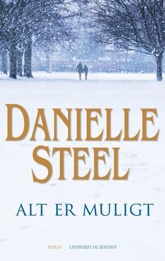 Danielle Steel: Alt er muligt : roman