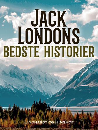 Jack London: Jack Londons bedste historier