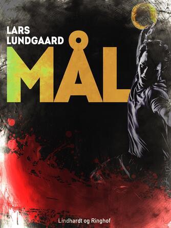 Lars Lundgaard (f. 1945): Mål