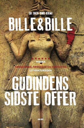 Lisbeth A. Bille: Gudindens sidste offer