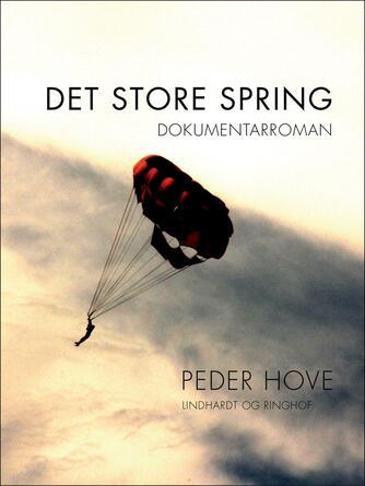 Peder Hove: Det store spring : dokumentarroman